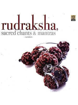 Rudraksha Sacred Chants & Mantras (Audio CD)
