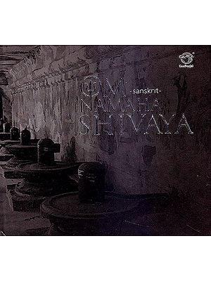 Om Namaha Shivaya: Sanskrit   (Audio CD)