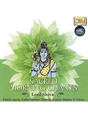 Sacred Morning Chants: Lord Shiva  (Audio CD)