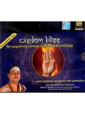 Wisdom Bliss For Acquiring Various Skills And Knowledge: Vedic Mantras Rendered with Perfection (Audio CD)