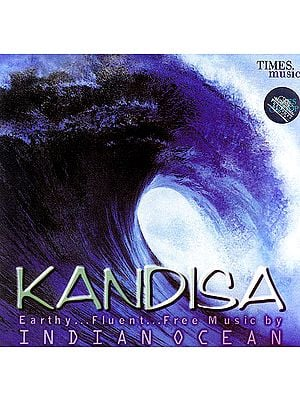 Kandisa: Earthy…Fluent… Indian Music By Indian Ocean (Audio CD)