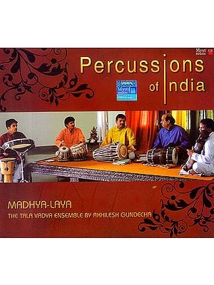 Percussions of India: Madhya-Laya - The Tala Vadya Ensemble (Audio CD)