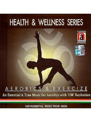 Aerobics & Exercise: An Essential and True Music for Aerobics with 'OM' Recitation  (Audio CD)