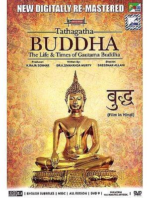 Tathagatha Buddha: The Life & Times of Gautama Buddha (DVD)