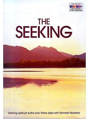 The Seeking: Seeking Spiritual Truths Over Three Days with Ramesh Balsekar (Set of 3 Audio CDs)