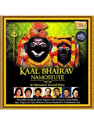 Kaal Bhairav Namostute: In Obeisance To Lord Shiva (Audio CD)