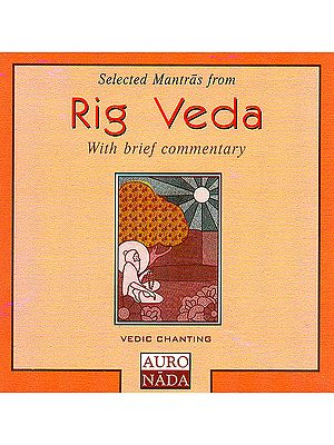 Selected Mantras From Rig Veda- With Brief Commentary (Vedic Chanting) (Audio CD)