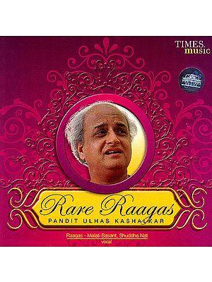 Rare Raagas: Raagas – Malati Basant, Shuddha Nat (Vocal) (Audio CD)