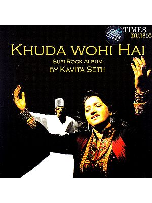 Khuda Wohi Hai: Sufi Rock Album (Audio CD)