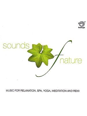 Sounds of Nature: Music For Relaxation Spa, Yoga, Meditation and Reiki (Audio CD)