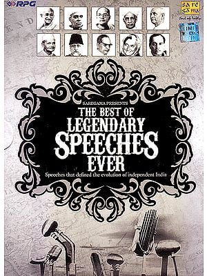 The Best of Legendary Speeches Ever: Speeches That Defined The Evolution of Independent India (Set of 6 Audio CDs)