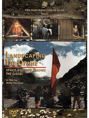 Landscaping The Divine: Space and Time Amongst the Gaddi (DVD)