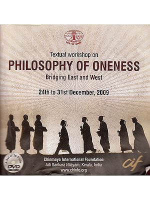 Textual Workshop on Philosophy of Oneness: Bridging East and West 24th to 31st December 2009 (Set of 36 DVDs)