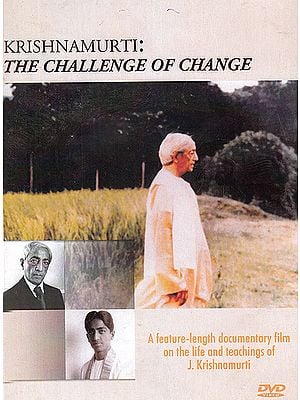 Krishnamurti: The Challenge of Change - A Feature Length Documentary on the Life and Teachings of J. Krishnamurti (DVD)