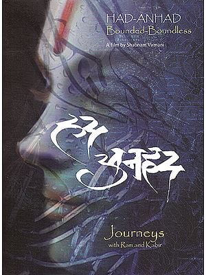 Had-Anhad (Bounded – Boundless) Journeys with Ram And Kabir (DVD)