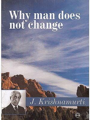 Why Man Does Not Change by J. Krishnamurti (MP3)