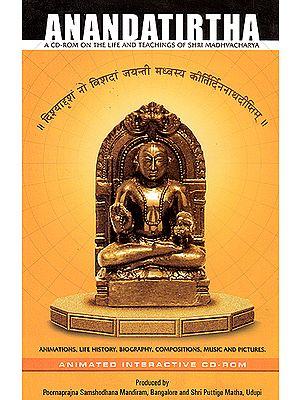 Anandatirtha: A CD ROM on the Life and Teachings of Shri Madhvacharya