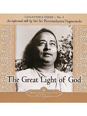 The Great Light of God: An Informal Talk by Sri Sri Paramahansa Yogananda (Audio CD)