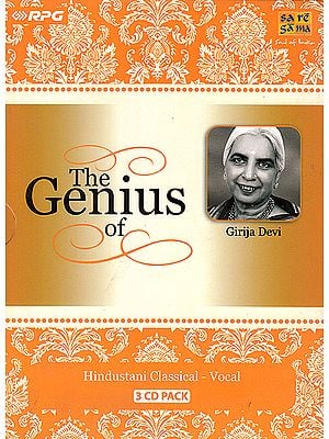 The Genius of Girija Devi: Hindustani Classical Vocal (Set of 3 Audio CDs)