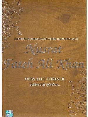 Nusrat Fateh Ali Khan: Now And Forever (Sublime Sufi Splendour…) (Set of 2 Audio CDs)