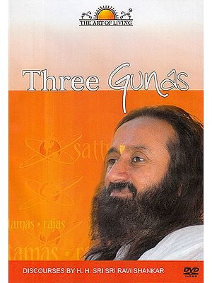 Three Gunas: Discourses by H.H. Sri Sri Ravi Shankar (DVD)