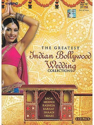 The Greatest Indian Bollywood Wedding Collections: Sagai, Mehndi, Rasmen, Baraat, Shaadi, Vidaee (Set of 6 Audio CDs)