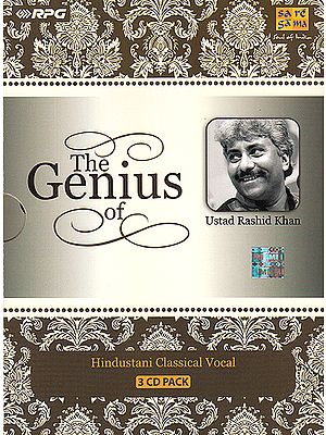 The Genius of Ustad Rashid Khan: Hindustani Classical Vocal (Set of 3 Audio CDs)