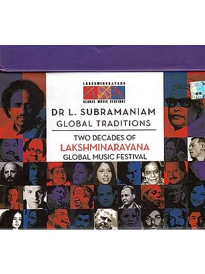 Dr. L. Subramaniam Global Traditions: Two Decades of Lakshminarayana Glorbal Music Festival (Set of 10 DVDs)