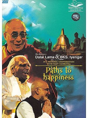 Paths To Happiness: Interviwes with Dalai Lama and BKS Iyenger (DVD)