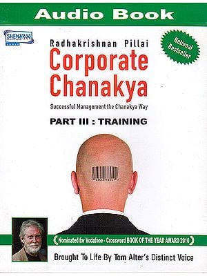 Corporate Chanakya: Succesful Management The Chanakya Way: Part III Training (MP3)