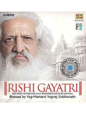 Rishi Gayatri: The Most Authentically Rendered Gayatri Mantra (Audio CD)