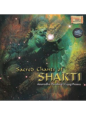 Sacred Chants of Shakti: From the Sri Saundarya Lahari Shlokas (Audio CD)