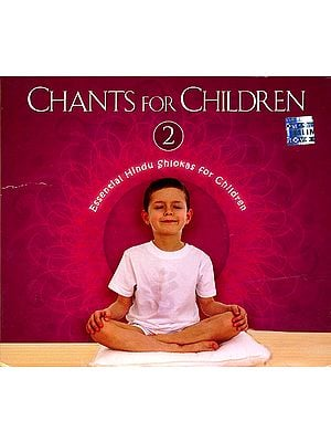 Chants for Children 2: Essential Hindu Shlokas for Children (Audio CD)