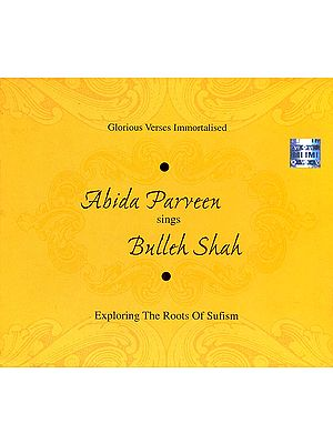 Abida Parveen Sings Bulleh Shah (Exploring The Roots of Sufism) (Audio CD)