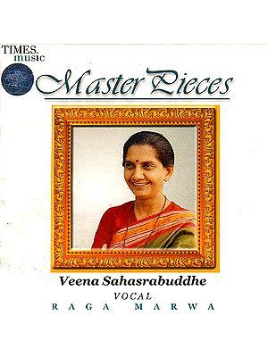 Masterpieces: Veena Sahasrabuddhe - Vocal Raga Marwa (Audio CD)