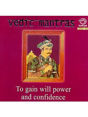 Vedic Mantras: To Gain Will Power and Confidence (Audio CD)