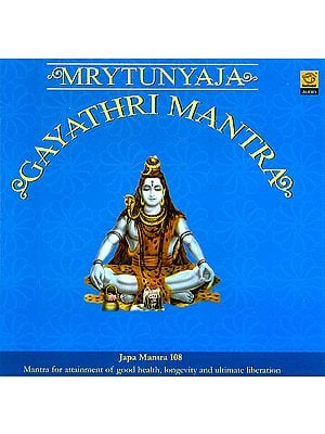 Mrithyunjaya Gayathri Mantra: Japa Mantra108 (Mantra For Attainment of Good Health longevity and Ultimate Liberation (Audio CD)