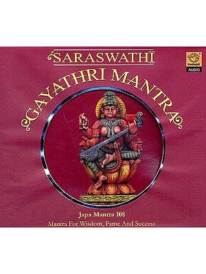 Saraswati Gayathri Mantra: Japa Mantra 108 (Mantra For Wisdom Fame And Success  (Audio CD)