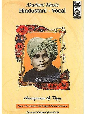 Hindustani Vocal (Narayanrao G. Vyas): From the Archives of Sangeet Natak Akademi