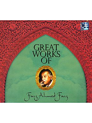 Great Works of Faiz Ahmed Faiz (Set of 3 Audio CDs)