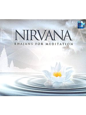 Nirvana: Bhajans for Meditaion (Audio CD)
