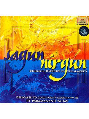 Sagun Nirgun (Bhajans In Reverence To The Almighty) (Audio CD)