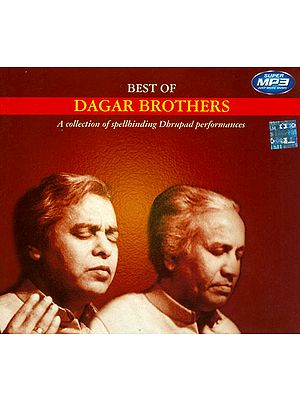 Best of Dagar Brothers (A Collection of Spellbinding Dhrupad Performances) (MP3 CD)