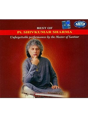 Best of Pt. Shivkumar Sharma (Unforgettable Performances by The Master of Santoor) (MP3 CD)