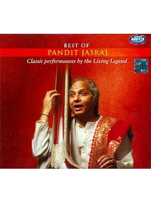 Best of Pandit Jasraj (Classic Performances by the Living Legend) (MP3 CD)