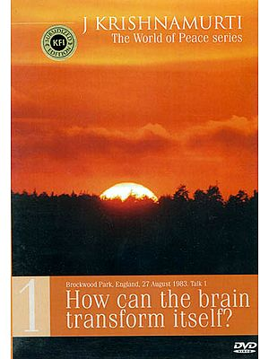 J. Krishnamurti (The World of Peace series): (Brockwood Park, England, 27 August 1983. Talk 1) How can the brain transform itself? (DVD)