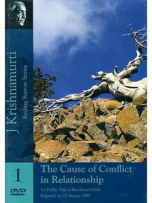 J. Krishnamurti: The Cause of Conflict in Relationship (Ending Sorrow Series) (DVD)