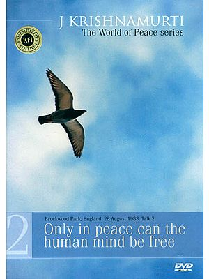 J. Krishnamurti- The World of Peace Series :Only in Peace Can The Human Mind be Free (DVD)