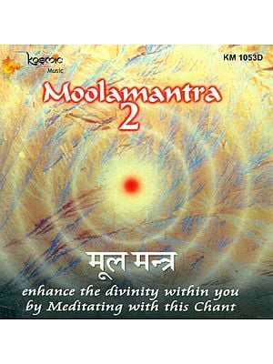 Moolamantra 2: Enhance The Divinity within You by Meditating with This Chant (Audio CD)