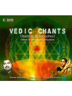 Vedic Chants: Mantras and Melodies (Chants on Shiva Shakti Samyuktam (Audio CD)
